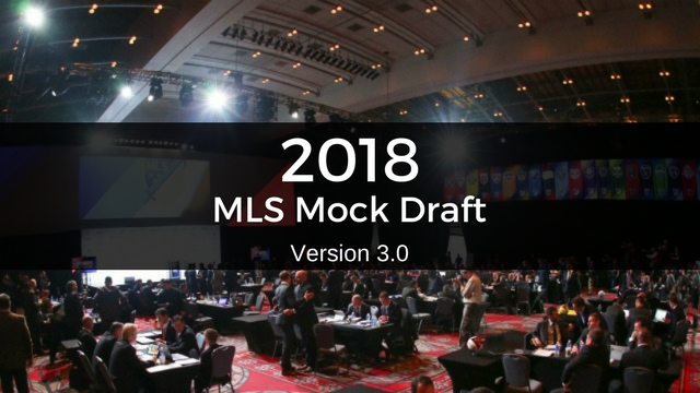 2018 MLS Mock Draft: Version 3.0