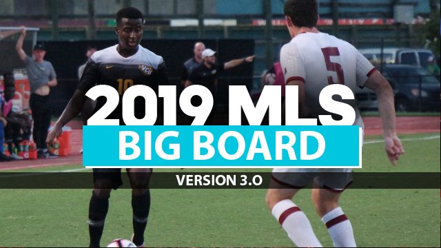 2019 MLS Draft Big Board: Version 3.0